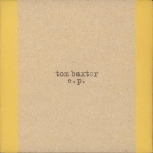 Tom Baxter - EP Mp3 Download