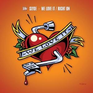 Slyde - We Love It