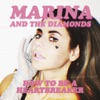 How to Be a Heartbreaker - Single, Marina and The Diamonds