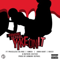 Yike On It (feat. Priceless Da Roc, IamSu, John Hart, Rossi & Rayven Justice) - Single Mp3 Download