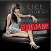 CeCe Segarra - Go Your Own Way  feat. Gucci Mane