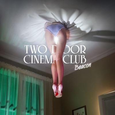 Beacon (Deluxe) - Two Door Cinema Club