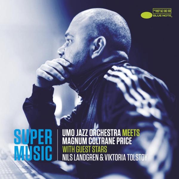 Umo Jazz Orchestra And Magnum Coltrane Price ,nils Landgren - Just Kissed My Baby