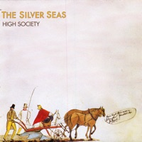 High Society (Bonus Track Version) by The Silver Seas on Apple Music