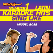 Drew's Famous #1 Latin Karaoke Hits: Sing Like Miguel Bose