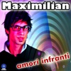Amori infranti - Single, Maximilian