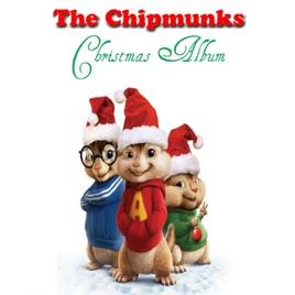 Chipmunks Christmas.The Chipmunks Christmas Album By The Chipmunks