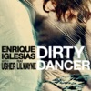 Dirty Dancer (feat. Lil Wayne), Enrique Iglesias & Usher
