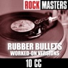 Rock Masters: Rubber Bullets (Worked-On Versions) ジャケット写真