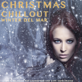 Christmas Chillout - Winter Del Mar (100 % Relaxing Pop Lounge Bar and Cafe Xmas Tracks)