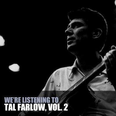 We're Listening To Tal Farlow, Vol. 2 - Tal Farlow