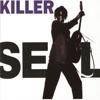 Killer, Seal