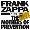 Frank Zappa Meets the Mothers of Prevention, Frank Zappa