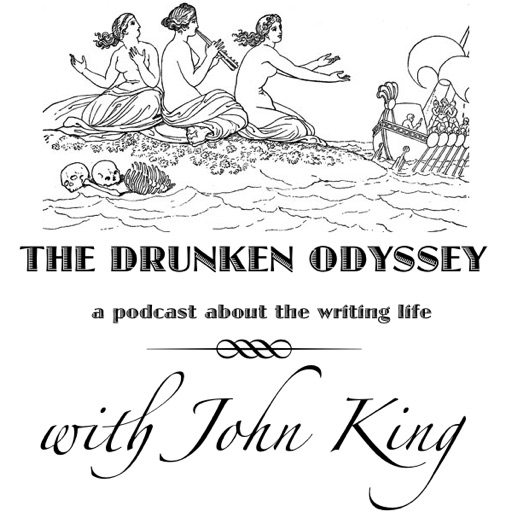 Cover image of The Drunken Odyssey with John King: A Podcast About the Writing Life