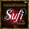 Sufi Greats: The Platinum Edition songs