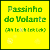 Passinho do Volante (Ah Lelek Lek Lek) [Karaoke Version Originally performed by Mc. Federado]