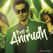 Best of Anirudh - Anirudh Ravichander - Anirudh Ravichander