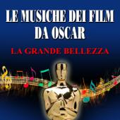 Le musiche dei film da Oscar - La grande bellezza
