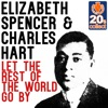 Let the Rest of the World Go By (Remastered) - Single, Elizabeth Spencer & Charles Hart