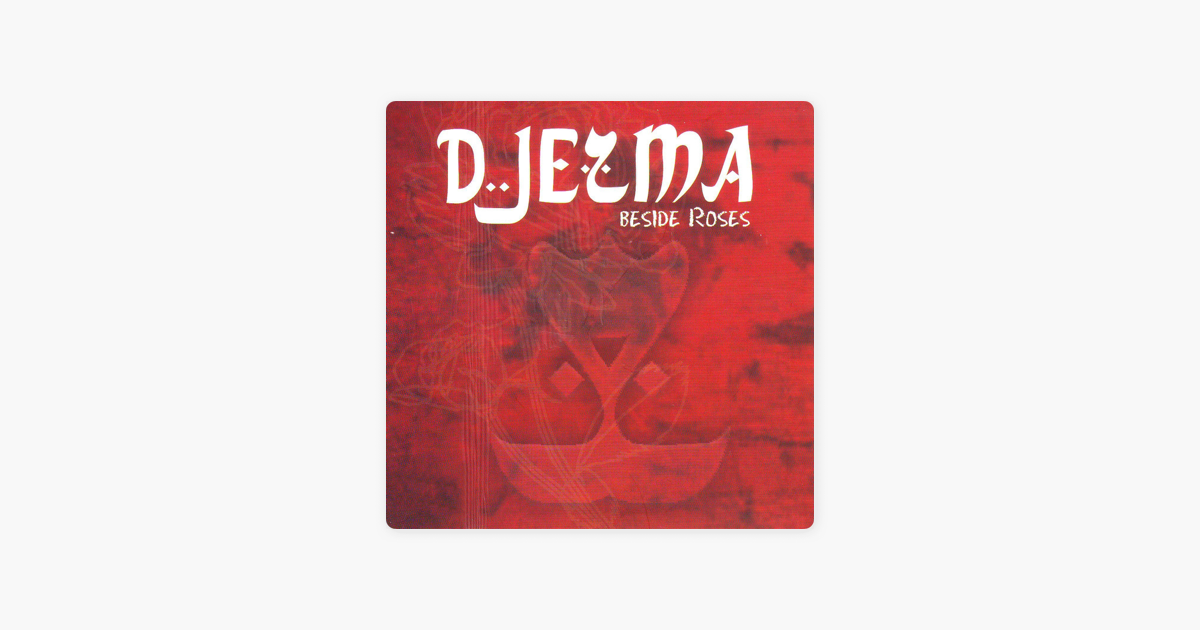djezma beside roses