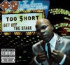 Get Off the Stage, Too $hort