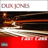 Fast Cars - Single, Dux Jones