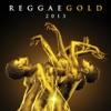 Reggae Gold 2013 ジャケット画像