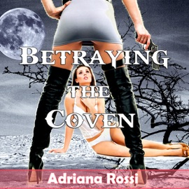Betraying the Coven (Unabridged) - Adriana Rossi mp3 listen download