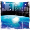 Shine On - EP, Jet