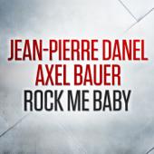 Rock Me Baby Jean-Pierre Danel & Axel Bauer