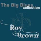 Roy Brown - I've Got the Last Laugh Now