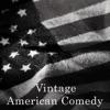 Vintage American Comedy