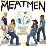 Meatmen - We Didn't Kill Each Other (But Didn't We Try)
