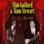 Slim Gaillard & Slam Stewart - 8, 9 and 10