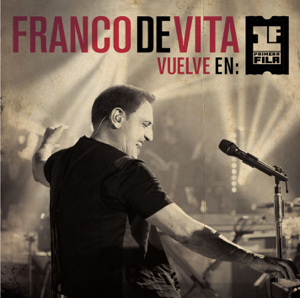 Franco de Vita - Te Pienso Sin Querer (Vuelve en Primera Fila - Live Version)