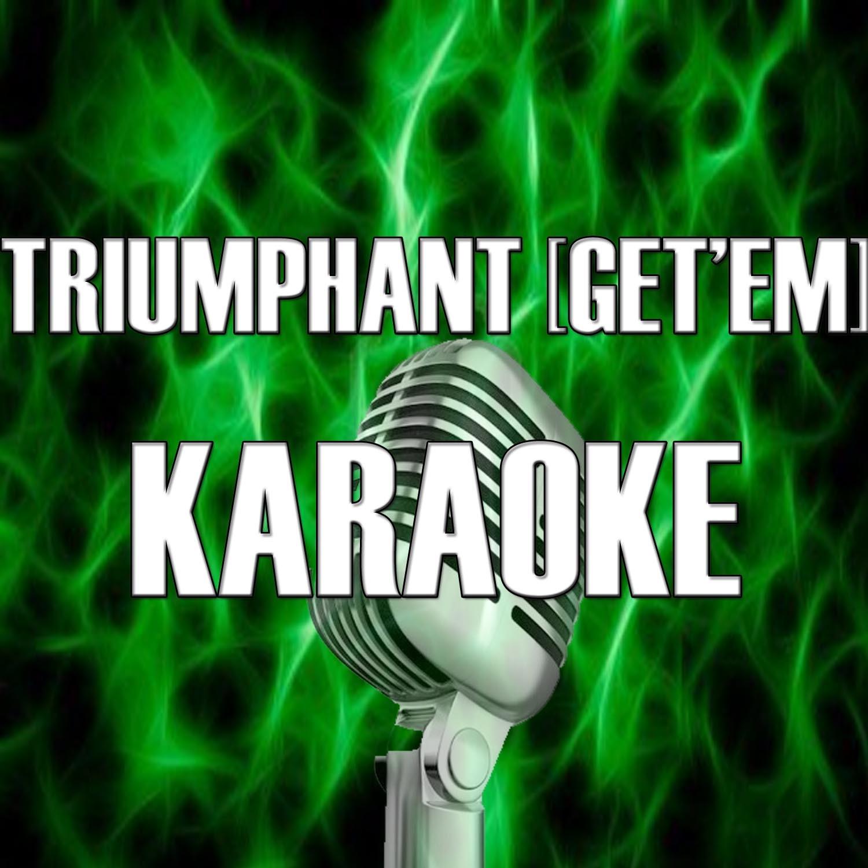 Triumphant (Get 'Em) [In the Style of Mariah Carey] [Karaoke Version] - Single