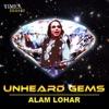 Unheard Gems Alam Lohar
