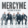 MercyMe - Welcome to the New (Deluxe Version)  artwork