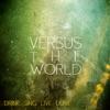 Versus The World