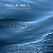 Musique Triste: Chansons Tristes et Musique Piano