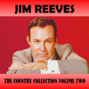 The Country Collection, Vol. 2 - Jim Reeves