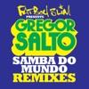 Samba Do Mundo (Fatboy Slim Presents Gregor Salto) (Olav Basoski Remix)