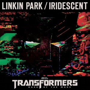 LINKIN PARK - Iridescent (from Transformers 3: Dark of the Moon)