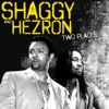 Two Places - Single, Shaggy & Hezron