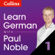 Paul Noble - Learn German with Paul Noble, Part 1: German Made Easy with Your Personal Language Coach (Unabridged)