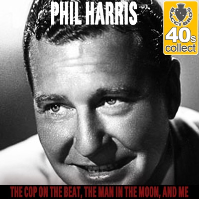 The Cop On the Beat, The Man in the Moon, And Me (Remastered) - Single - Phil Harris