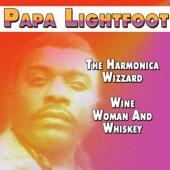 Papa Lightfoot - Wine, Women & Whiskey