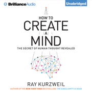 Download How to Create a Mind: The Secret of Human Thought Revealed  (Unabridged) Audio Book