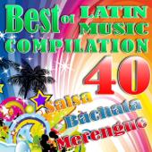 Best Of Latin Music Compilation (40 Salsa, Bachata & Merengue)