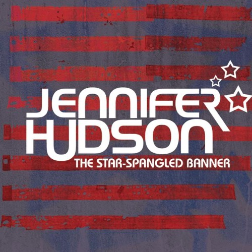 Jennifer Hudson - The Star-Spangled Banner - Single